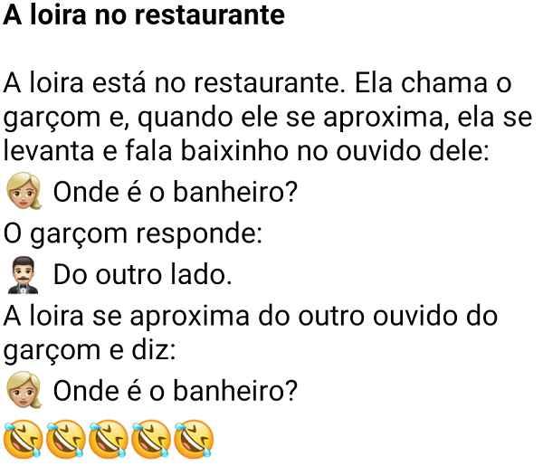 Onde é o banheiro?. A loira está no restaurante e chama o garçom para perguntar onde é o banheiro....
