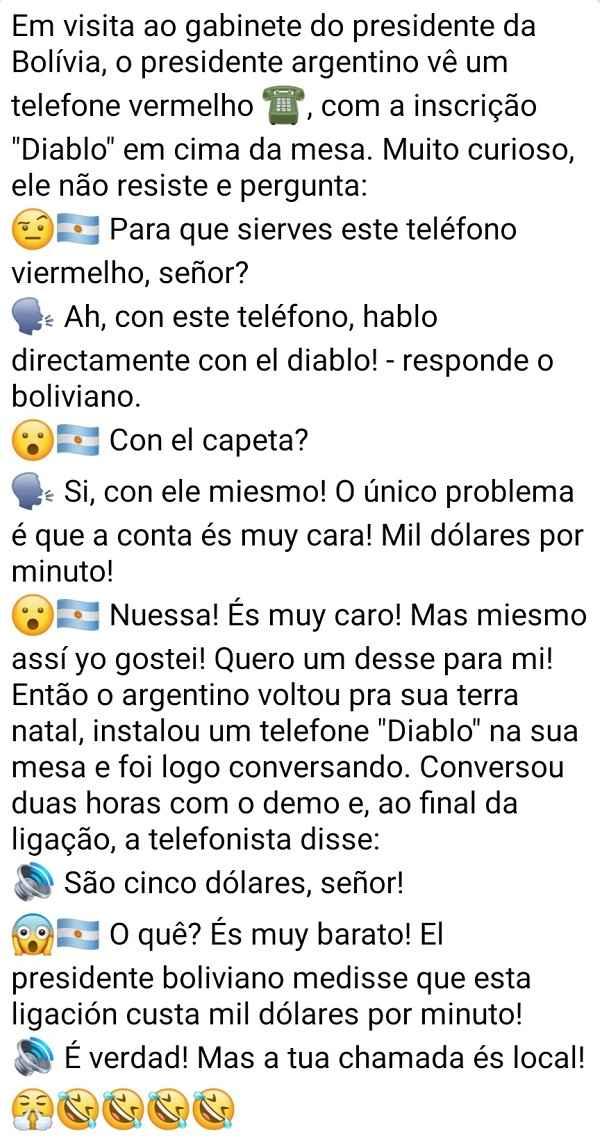 O telefone do presidente argentino. O presidente argentino ficou encantando com um telefone vermelho que encontrou no gabinete do presidente da Bolívia....