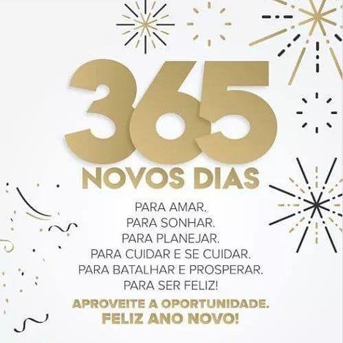 365 novos dias. 365 novos dias para amar, para sonhar, para planejar....