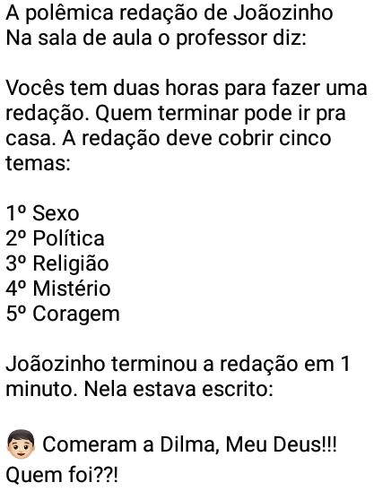 A polêmica redação de Joãozinho. Na sala de aula o professor pede para fazerem uma redação....