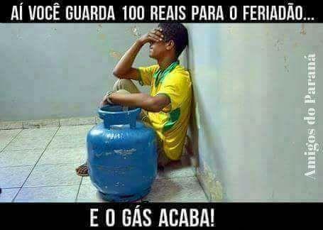 Aí você guarda 100 reais para o feriadão. E o gás acaba....