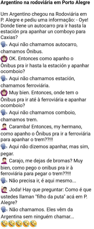 Argentino na rodoviária em Porto Alegre. Tá lá, na rodoviária de Porto Alegre um argentino que pergunta para um brasileiro como faz para chegar em Caixas....