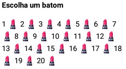 Brincadeira: Escolha um batom. Nova brincadeira que vai bombar no whatsapp!.