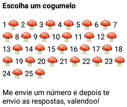 Escolha um cogumelo. Escolha um cogumelo e veja as respostas..