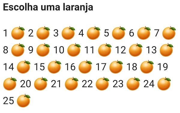 Escolha uma laranja. Nova brincadeira que vai bombar no whatsapp, escolha uma laranja..