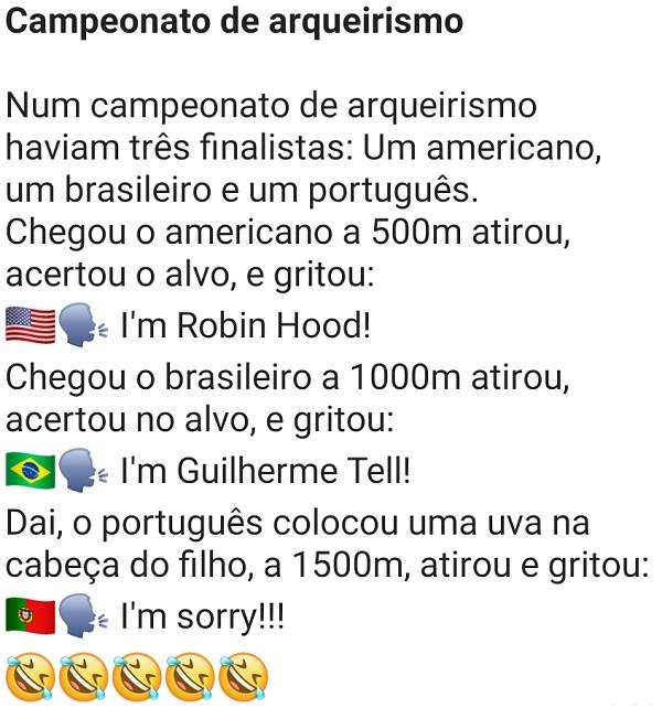 Campeonato de arqueirismo. Estavam um brasileiro, um americano e um português disputando a fase final de um campeonato de arqueirismo....