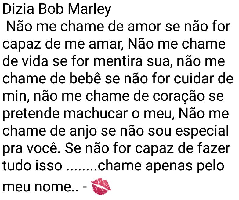 Não me chame de amor se não for capaz de me amar. Mensagem romântica que recita um verso de Bob Marley..