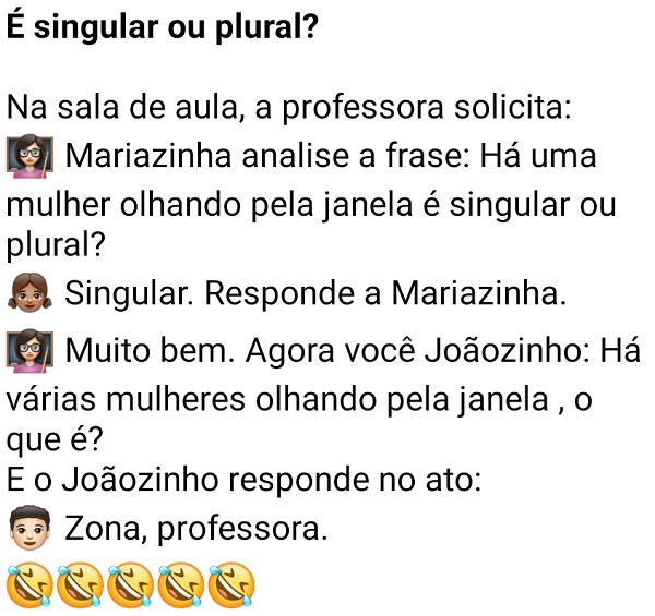 É singular ou plural?. A professora pergunta aos seus alunos se uma frase esta no singular ou plural, confira..