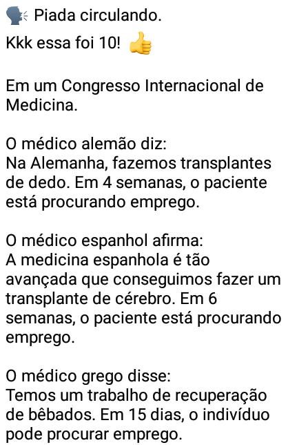 Piada circulando.... Médicos de vários países se reunem e falam sobre seus feitos....