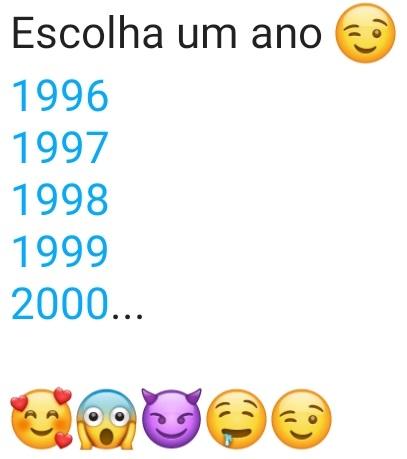 Escolha um ano (1996 a 2005). Nova brincadeira em vídeo para status do whatsapp..