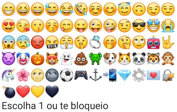 Escolha um emoji, ou te bloqueio (brincadeira). Nova brincadeira para bombar no whatsapp, escolha um emoji ou te bloqueio (é brincadeira) kkkkkkkk.