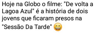 Hoje na Globo o filme.... Hoje, na sessão da tarde: O filme De Volta à Lagoa Azul.