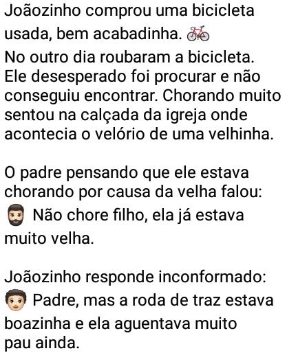 Joãozinho comprou uma bicicleta usada.... O Joãozinho compra uma bicicleta usada, já bem acabadinha....