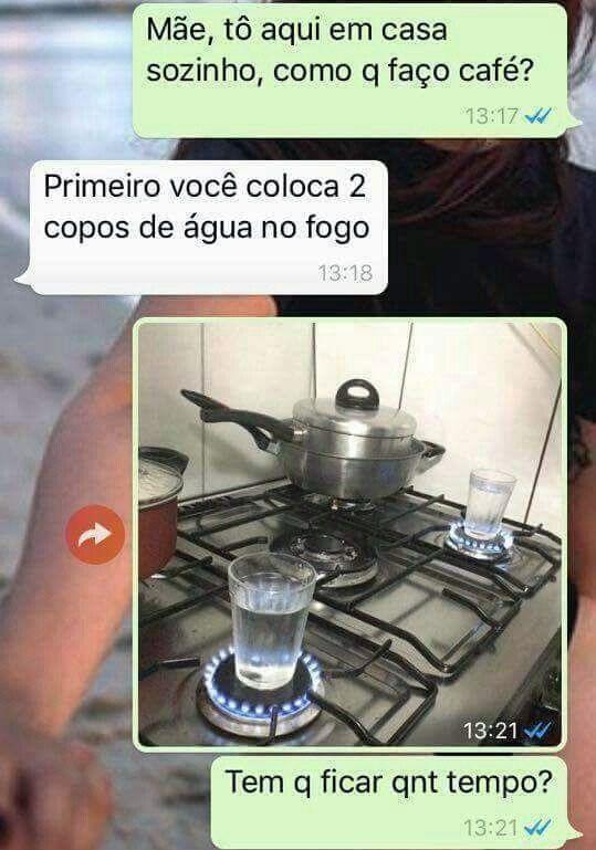 Mãe como faz café?. Mãe tô aqui na cozinha, como faz café?.
