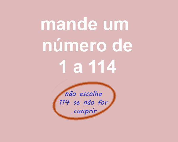 Mande um número de 1 a 114. Nova brincadeira que está bombando no whatsapp, escolha um número de 1 a 114..