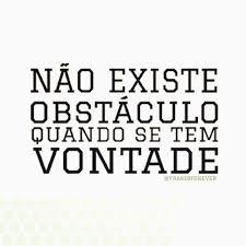 Não existe obstáculo quando se tem vontade!. Não existe obstáculo quando se tem vontade!.