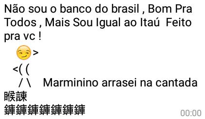 Não sou o Banco do Brasil.... ...Bom Pra Todos, mas sou igual o Itaú....