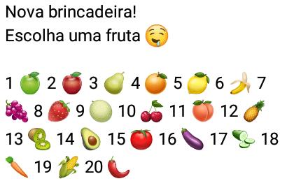 Nova brincadeira: Escolha uma fruta