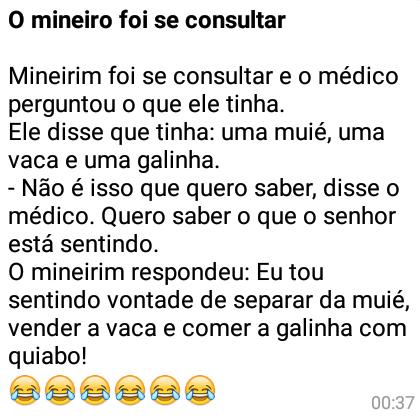 O mineiro foi se consultar.... O mineiro foi se consultar e o médico perguntou o que ele tinha....