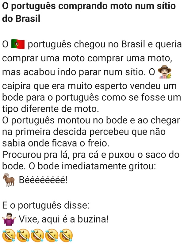 O português comprando moto num sítio no Brasil. Um português chegou no Brasil e queria comprar uma moto....