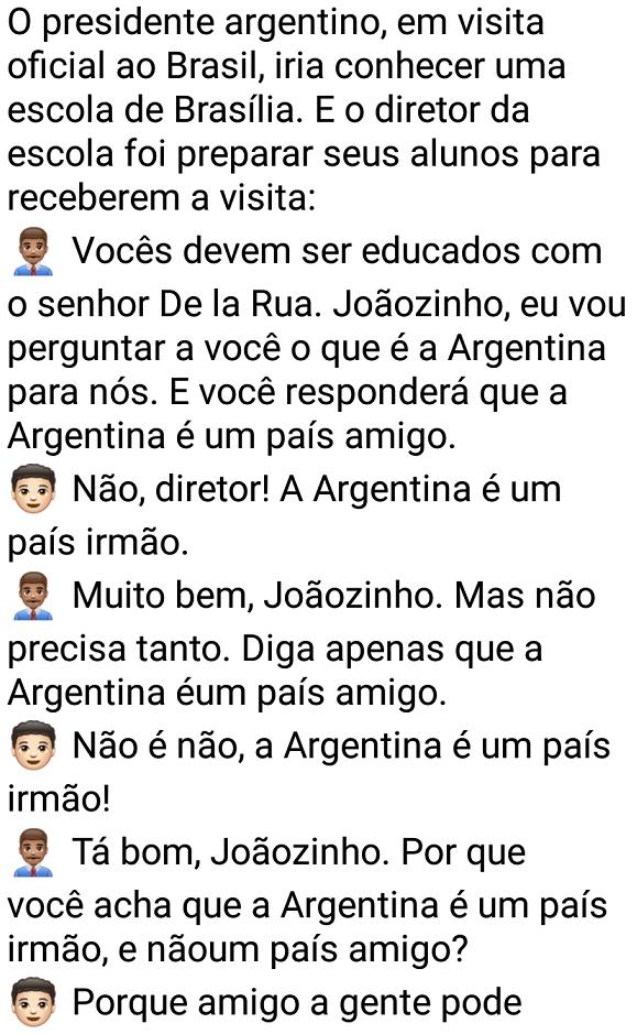 Os argentinos são amigos ou irmãos?. O presidente argentino visita o Brasil, iria conhecer uma escola em Brasília..
