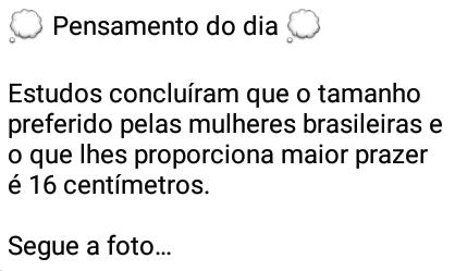 Tamanho preferido pelas mulheres brasileiras. Estudos concluíram que o tamanho preferido pelas mulheres brasileiras e o que lhes proporciona maior prazer é....