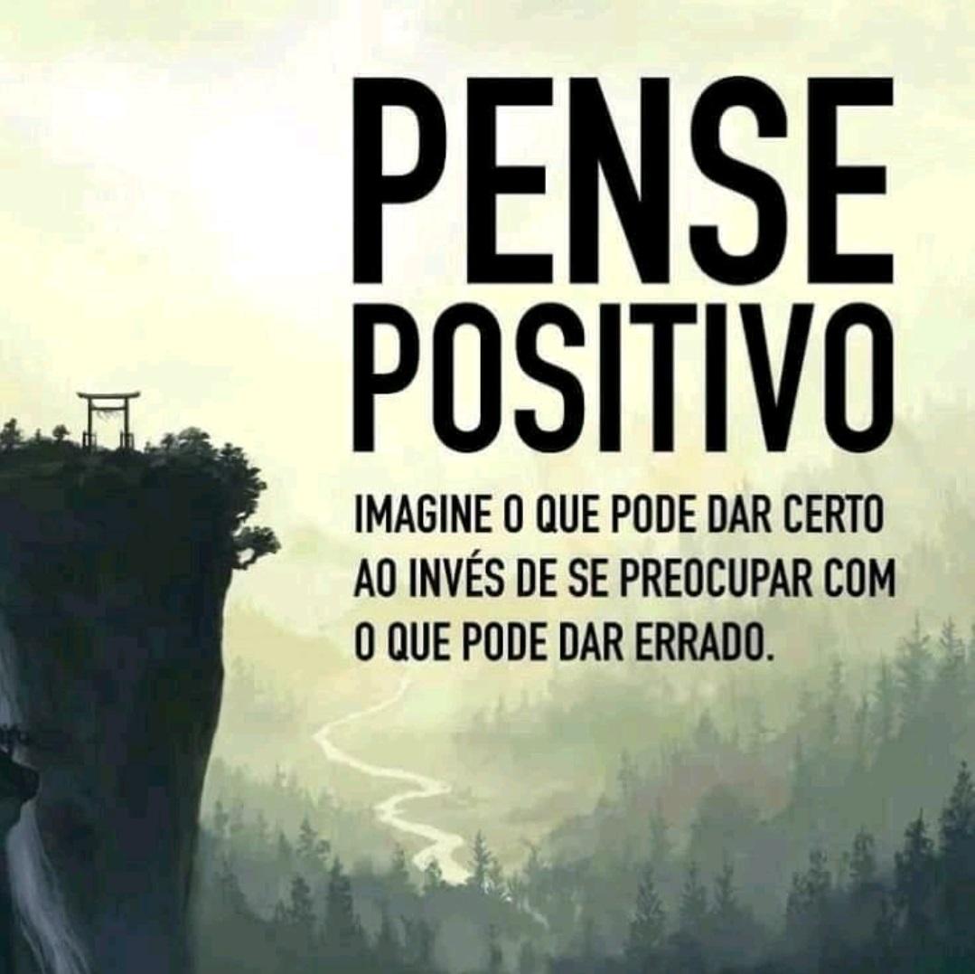 Pense positivo. Pense positivo: Imagine o que pode dar certo ao invés de se preocupar com o que pode dar errado..