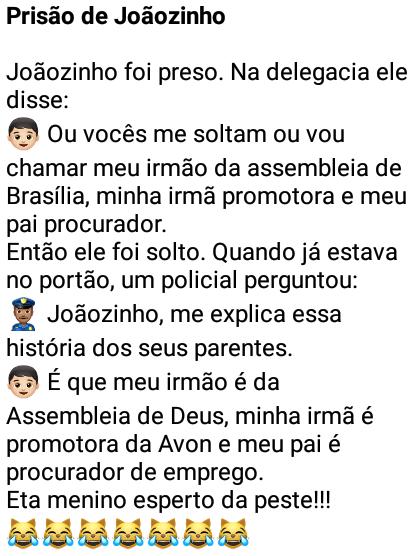 Prisão de Joaozinho. Joãozinho foi preso... na delegacia ele disse que iria chamar o irmão dele da assembléia de brasília....