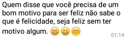 Seja feliz sem motivo algum
