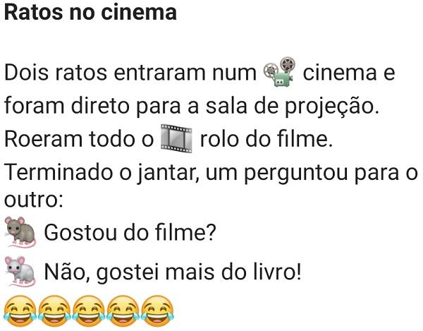 Ratos no cinema. Dois ratos estavam em um cinema e foram pra sala de projeção ver o filme....