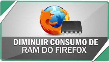 Reduzir o consumo de memória do Firefox. Como sou um usuário experiente, gosto de bons navegadores... .