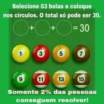 Selecione 3 bolas e coloque no círculo. Selecione 3 bolas e coloque nos círculos. O total só pode ser 30..