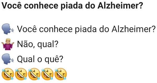 Você conhece a piada do Alzheimer?. E você? Será que também conhece a piada do Alzheimer?.
